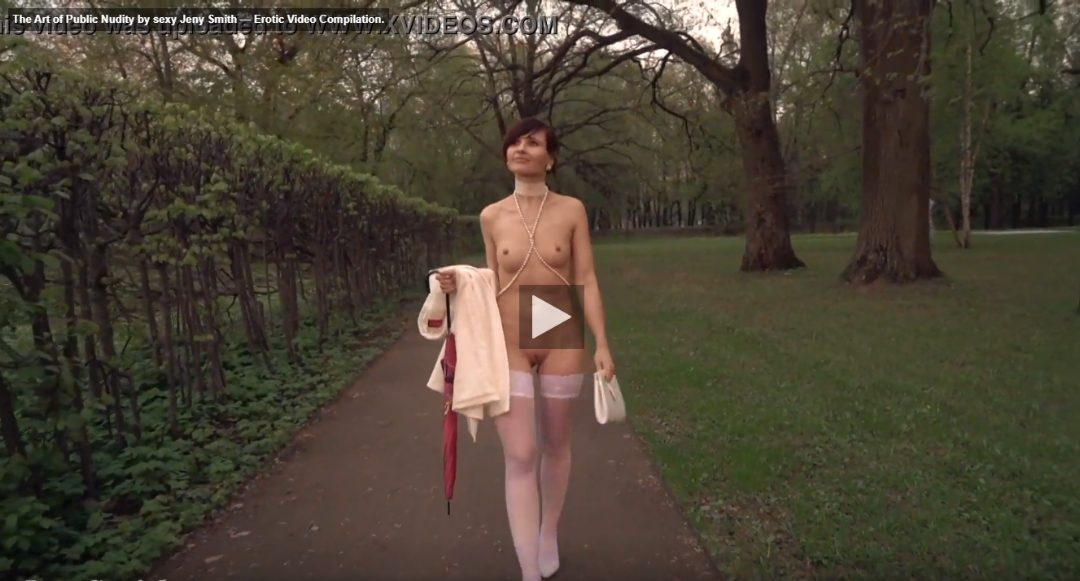 Video: The Art of Public Nudity by Sexy Jeny Smith